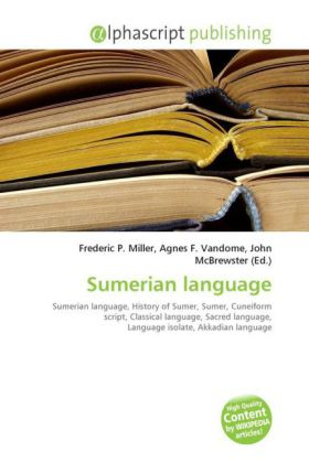 Sumerian language - Miller, Frederic P. (Hrsg.) / Vandome, Agnes F. (Hrsg.) / McBrewster, John (Hrsg.)