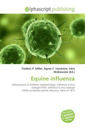 Equine influenza - Miller, Frederic P. (Hrsg.) / Vandome, Agnes F. (Hrsg.) / McBrewster, John (Hrsg.)