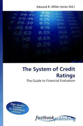 The System of Credit Ratings - The Guide to Financial Evaluation - Miller-Jones, Edward R. (Hrsg.)