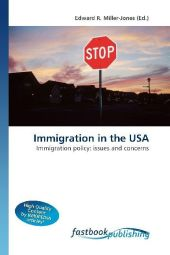 Immigration in the USA - Edward R. Miller-Jones