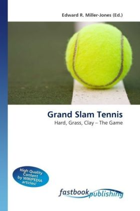 Grand Slam Tennis - Hard, Grass, Clay   The Game - Miller-Jones, Edward R. (Hrsg.)