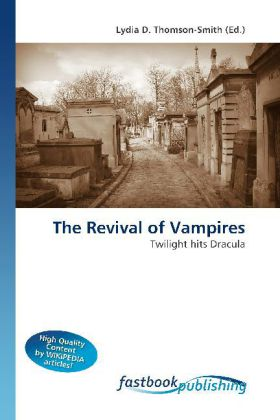 The Revival of Vampires - Twilight hits Dracula - Thomson-Smith, Lydia D. (Hrsg.)
