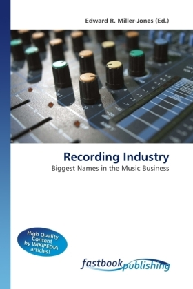 Recording Industry - Biggest Names in the Music Business - Miller-Jones, Edward R. (Hrsg.)