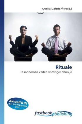 Rituale - In modernen Zeiten wichtiger denn je - Darsdorf, Annika (Hrsg.)