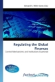 Regulating the Global Finances - Edward R Miller-Jones