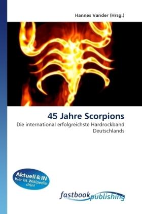 45 Jahre Scorpions - Die international erfolgreichste Hardrockband Deutschlands - Vander, Hannes
