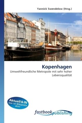 Kopenhagen - Umweltfreundliche Metropole mit sehr hoher Lebensqualität - Swendelow, Yannick