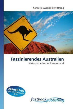 Faszinierendes Australien - Naturparadies in Frauenhand - Swendelow, Yannick