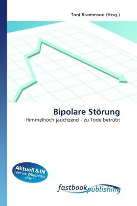 Bipolare Störung - Himmelhoch jauchzend - zu Tode betrübt - Brammson, Toni