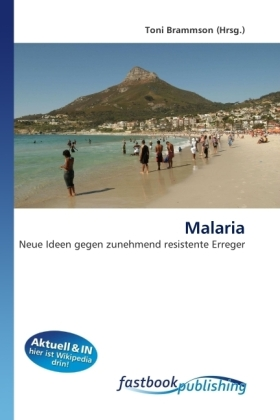 Malaria - Neue Ideen gegen zunehmend resistente Erreger - Brammson, Toni