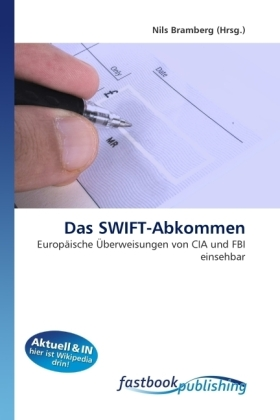 Das SWIFT-Abkommen - Europäische Überweisungen von CIA und FBI einsehbar