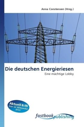 Die deutschen Energieriesen - Eine mächtige Lobby - Constensen, Anna