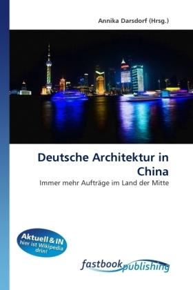 Deutsche Architektur in China - Immer mehr Aufträge im Land der Mitte - Darsdorf, Annika