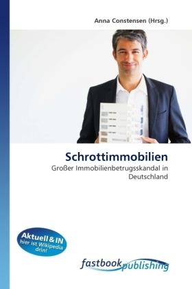 Schrottimmobilien - Großer Immobilienbetrugsskandal in Deutschland - Constensen, Anna