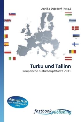 Turku und Tallinn - Europäische Kulturhauptstädte 2011 - Darsdorf, Annika