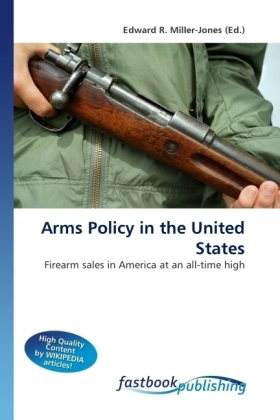 Arms Policy in the United States - Firearm sales in America at an all-time high - Miller-Jones, Edward R.