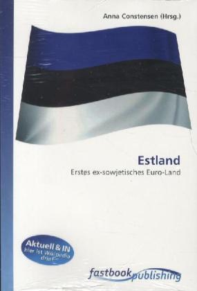 Estland - Erstes ex-sowjetisches Euro-Land - Constensen, Anna