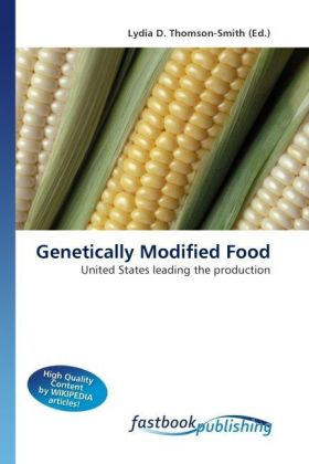 Genetically Modified Food - United States leading the production - Thomson-Smith, Lydia D.