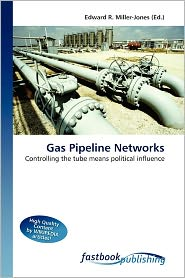 Gas Pipeline Networks - Edward R. Miller-Jones