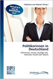 Politikerinnen In Deutschland - Fabienne Van Heeven (Editor)