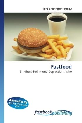 Fastfood - Erhöhtes Sucht- und Depressionsrisiko - Brammson, Toni