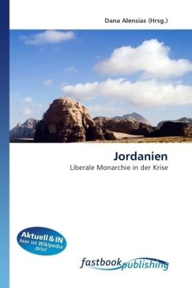 Jordanien - Liberale Monarchie in der Krise - Alensias, Dana
