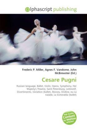 Cesare Pugni - Miller, Frederic P. (Hrsg.) / Vandome, Agnes F. (Hrsg.) / McBrewster, John (Hrsg.)
