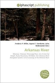 Arkansas River - Frederic P. Miller, Agnes F. Vandome, John McBrewster