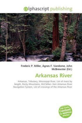 Arkansas River - Miller, Frederic P. (Hrsg.) / Vandome, Agnes F. (Hrsg.) / McBrewster, John (Hrsg.)