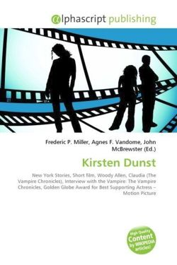 Kirsten Dunst: New York Stories, Short film, Woody Allen, Claudia (The Vampire Chronicles), Interview with the Vampire: The Vampire Chronicles, Golden ... for Best Supporting Actress - Motion Picture
