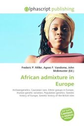 African admixture in Europe - Frederic P. Miller