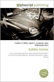 Eddie Irvine - Frederic P. Miller, Agnes F. Vandome, John McBrewster
