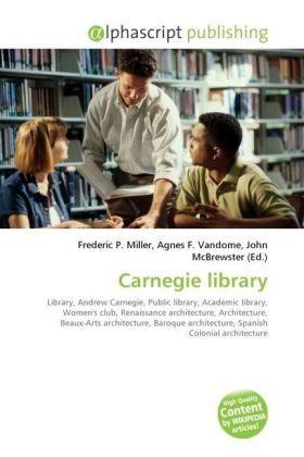 Carnegie library - Miller, Frederic P. (Hrsg.) / Vandome, Agnes F. (Hrsg.) / McBrewster, John (Hrsg.)