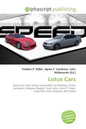 Lotus Cars - Miller, Frederic P. (Hrsg.) / Vandome, Agnes F. (Hrsg.) / McBrewster, John (Hrsg.)