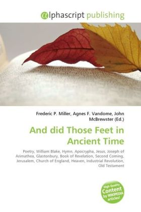 And did Those Feet in Ancient Time - Miller, Frederic P. (Hrsg.) / Vandome, Agnes F. (Hrsg.) / McBrewster, John (Hrsg.)