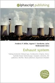 Exhaust System - Frederic P. Miller, Agnes F. Vandome, John McBrewster