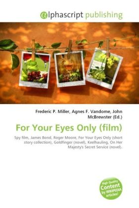 For Your Eyes Only (film) - Miller, Frederic P. (Hrsg.) / Vandome, Agnes F. (Hrsg.) / McBrewster, John (Hrsg.)