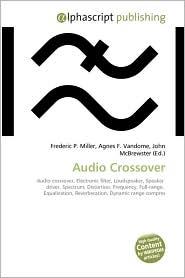 Audio Crossover - Frederic P. Miller, Agnes F. Vandome, John McBrewster