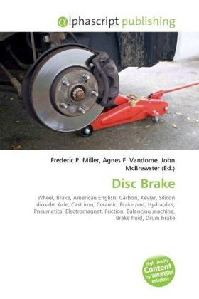 Disc Brake - Miller, Frederic P. (Hrsg.) / Vandome, Agnes F. (Hrsg.) / McBrewster, John (Hrsg.)