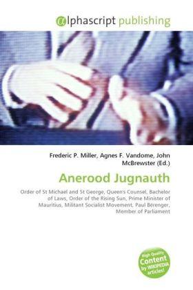 Anerood Jugnauth - Miller, Frederic P. (Hrsg.) / Vandome, Agnes F. (Hrsg.) / McBrewster, John (Hrsg.)