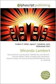Miranda Lambert - Frederic P. Miller, Agnes F. Vandome, John McBrewster