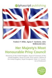 Her Majesty's Most Honourable Privy Council - Frederic P. Miller
