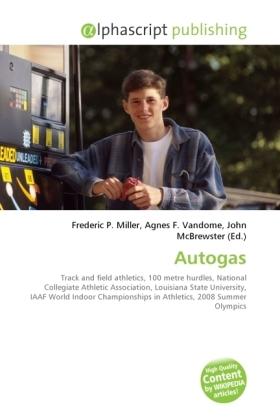 Autogas - Miller, Frederic P. (Hrsg.) / Vandome, Agnes F. (Hrsg.) / McBrewster, John (Hrsg.)