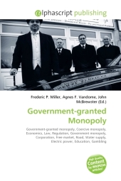 Government-granted Monopoly - Frederic P. Miller