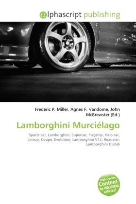 Lamborghini Murciélago - Miller, Frederic P. (Hrsg.) / Vandome, Agnes F. (Hrsg.) / McBrewster, John (Hrsg.)