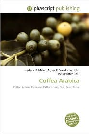 Coffea Arabica - Frederic P. Miller, Agnes F. Vandome, John McBrewster