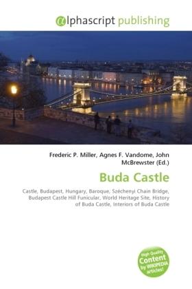 Buda Castle - Miller, Frederic P. (Hrsg.) / Vandome, Agnes F. (Hrsg.) / McBrewster, John (Hrsg.)