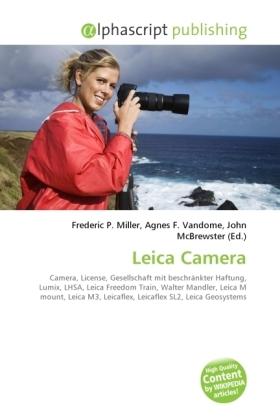 Leica Camera - Miller, Frederic P. (Hrsg.) / Vandome, Agnes F. (Hrsg.) / McBrewster, John (Hrsg.)
