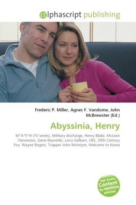 Abyssinia, Henry - Miller, Frederic P. (Hrsg.) / Vandome, Agnes F. (Hrsg.) / McBrewster, John (Hrsg.)