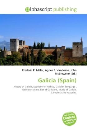Galicia (Spain) - Miller, Frederic P. (Hrsg.) / Vandome, Agnes F. (Hrsg.) / McBrewster, John (Hrsg.)